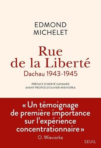 Rue de la Liberté. Dachau 1943-1945  édition revue et augmentée