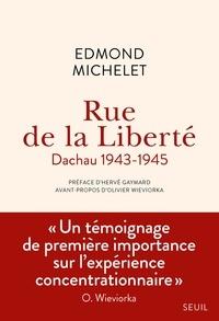 Edmond Michelet - Rue de la Liberté - Dachau 1943-1945.