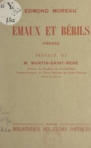 Edmond Moreau et Martin Saint-René - Émaux et bérils.