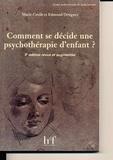 Edmond Ortigues et Marie-Cécile Ortigues - Comment se décide une psychothérapie d'enfant ?.