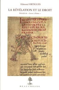 Edmond Ortigues - La révélation et le droit - Précédé de Lettre à Rome.