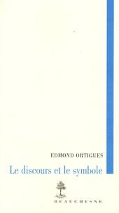 Edmond Ortigues - Le discours et le symbole.