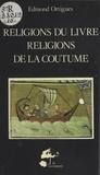 Edmond Ortigues - Religions du livre et religions de la coutume.