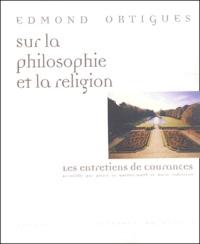Edmond Ortigues - Sur la philosophie et la religion - Les entretiens de Courances.