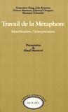 Edmond Ortigues et Monique Schneider - Travail de la métaphore - Identification, interprétation.