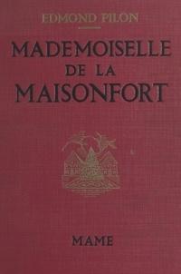 Edmond Pilon et André Hofer - Mademoiselle de La Maisonfort.