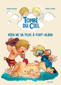 Edmond Prochain et Vincent Lefebvre - Rien ne va plus à Fort-Albin.