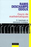 Edmond Ramis et Claude Deschamps - COURS DE MATHEMATIQUES. - Tome 3, Topologie et éléments d'analyse.