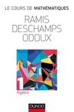 Edmond Ramis et Claude Deschamps - Le cours de mathématiques - Tome 1, Algèbre.