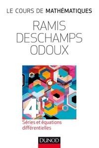 Edmond Ramis et Claude Deschamps - Le cours de mathématiques - Tome 4, Séries et équations différentielles.
