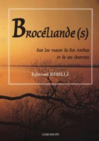 Brocéliande(s) - Sur les traces du roi Arthur et de ses chantres.pdf