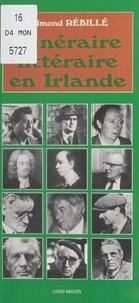 Edmond Rébillé - Itinéraire littéraire en Irlande.