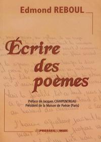 Edmond Reboul - Ecrire des poèmes ?.