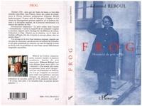 Edmond Reboul - Frog - Histoire(s) du petit soldat.