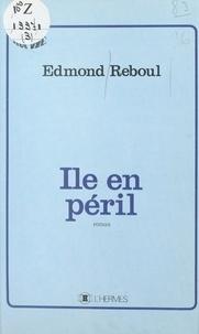 Edmond Reboul - Île en péril.