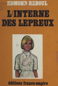 Edmond Reboul - L'interne des lépreux.