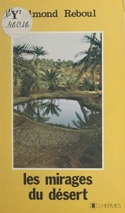 Edmond Reboul - Les mirages du désert - Roman.