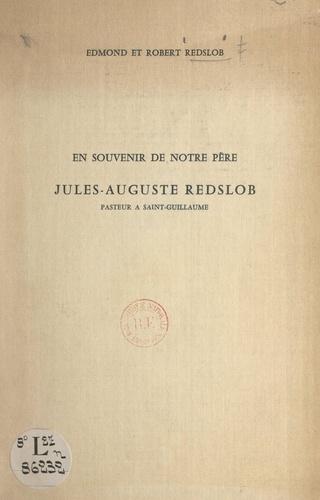 En souvenir de notre père Jules-Auguste Redslob, pasteur à Saint-Guillaume