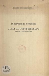 Edmond Redslob et Robert Redslob - En souvenir de notre père Jules-Auguste Redslob, pasteur à Saint-Guillaume.