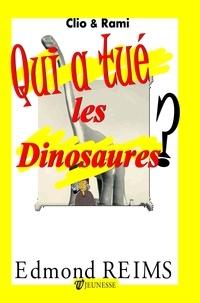 Edmond Reims - Qui a tué les dinosaures?.