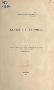 Edmond-René Labande - Clément V et le Poitou.