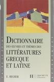 Edmond Richer - Dictionnaire des oeuvres et thèmes des littératures grecque et latine.