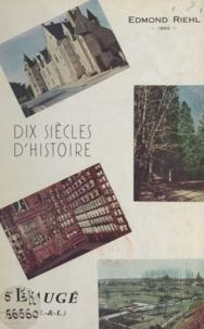 Edmond Riehl et Pierre Chevalier - Dix siècles de l'histoire de Baugé.