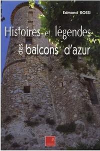 Edmond Rossi - Histoires et légendes des balcons d'azur.