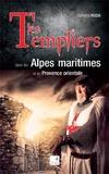 Edmond Rossi - Les Templiers - Dans les Alpes-Maritimes et en provence orientale.