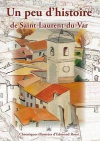 Edmond Rossi - Un peu d'histoire de Saint-Laurent-du-Var.