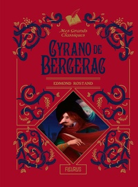 Edmond Rostand et Eric Puybaret - Cyrano de Bergerac.