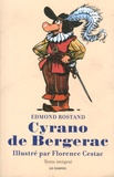 Edmond Rostand et Florence Cestac - Cyrano de Bergerac.