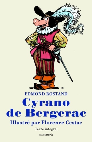 Cyrano de Bergerac - Edmond Rostand, Florence Cestac - Format ePub - 9782357661608 - 5,99 €