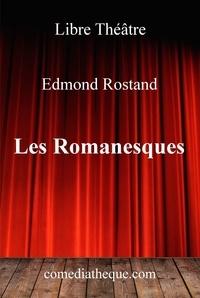 Edmond Rostand - Les Romanesques.