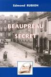Edmond Rubion - Beaupréau secret - La petite histoire.