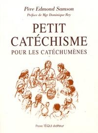 Edmond Samson - Petit catéchisme pour les catéchumènes.