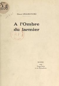 Edmond Spalikowski - À l'ombre du larmier.