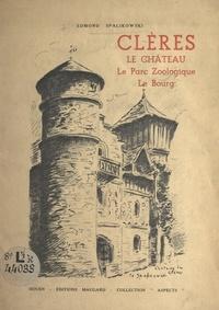Edmond Spalikowski - Clères : le château, le parc zoologique, le bourg - Ouvrage orné de 21 dessins de l'auteur.