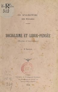 Edmond Spalikowski - Socialisme et libre-pensée - Suite d'articles.