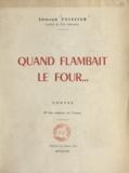Edmond Teissier - Quand flambait le four.