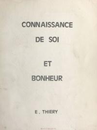 Edmond Thiery - Connaissance de soi et bonheur.