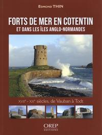 Edmond Thin - Forts de mer en Cotentin et dans les îles anglo-normandes.