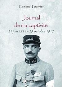 Edmond Tournier - Journal de ma captivité - 21 juin 1916 - 29 octobre 1917, de Verdun à Chemnitz.