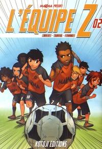 Edmond Tourriol et Daniel Fernandes - L'équipe Z Tome 2 : .