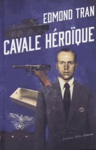 Edmond Tran - Cavale héroïque.