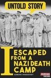 Edmond Vandievoet et Untold Stories - I Escaped from a Nazi Death Camp - The incredible story of a war survivor.