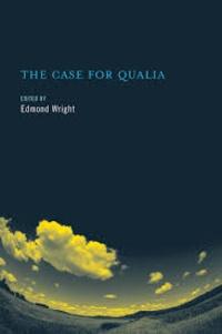 Edmond Wright - The Case for Qualia.