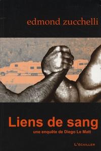 Edmond Zucchelli - Liens de sang - Une enquête de Diego Le Matt.