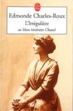 Edmonde Charles-Roux - L'Irrégulière ou Mon itinéraire Chanel.