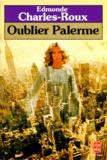 Edmonde Charles-Roux - Oublier Palerme.